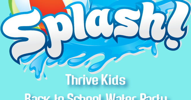 Back to School Water Party (Thrive Kids)