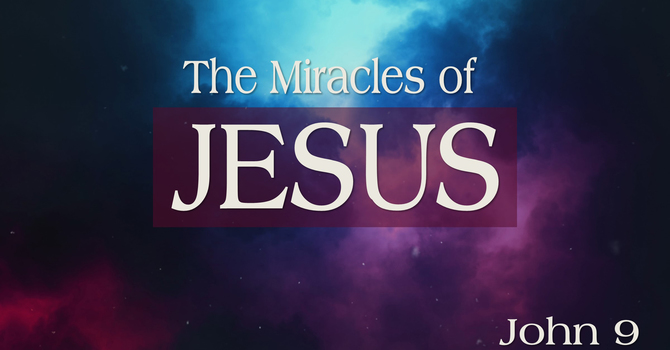 The Miracles of Jesus - Part 5