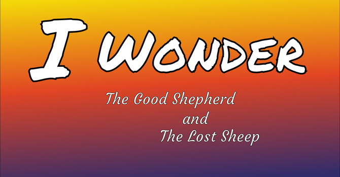 I Wonder #2, The Good Shepherd and The Lost Sheep image