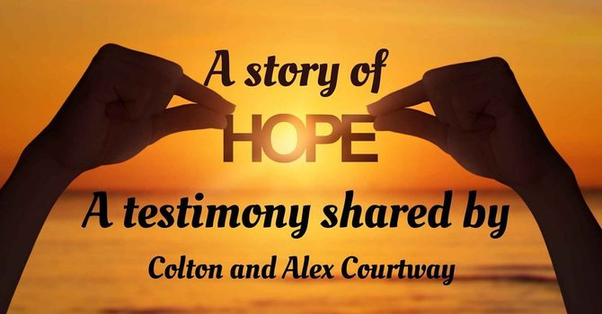 A story of Hope- Courtway's Testimony