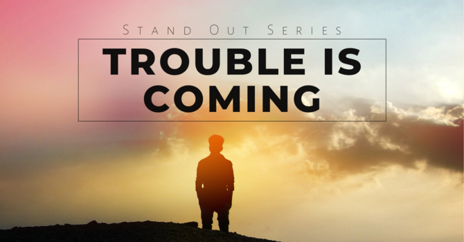 Trouble is Coming