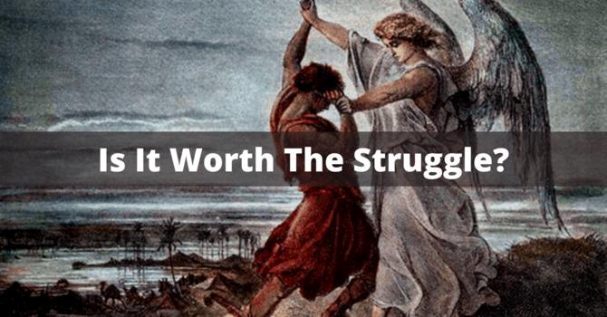 Is It Worth The Struggle?
