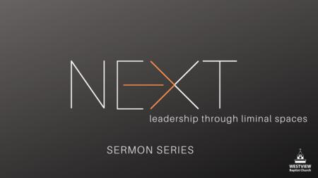 NEXT: Leadership Through Liminal Spaces