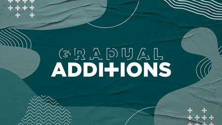 Gradual Additions