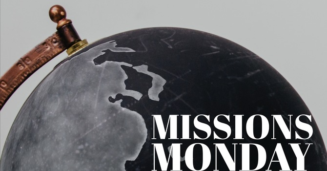 Missions Monday - May 2021 image