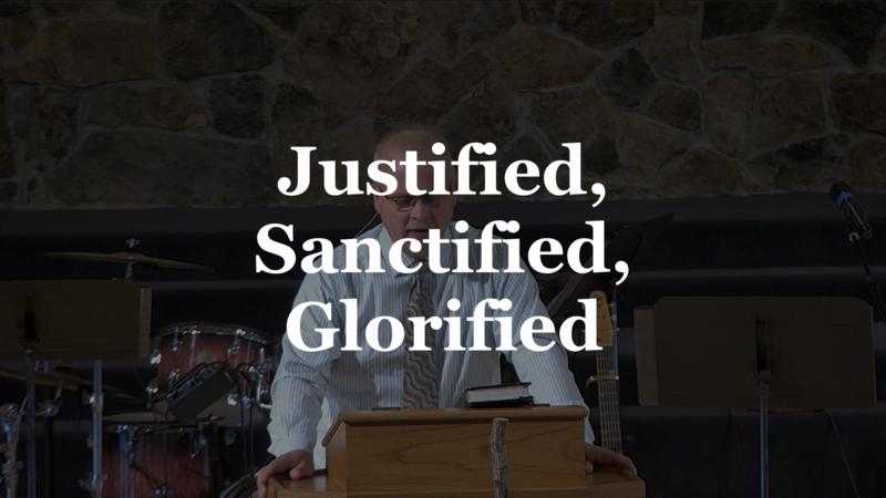 Justified, Sanctified, Glorified