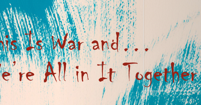 This Is War and We're All in It Together