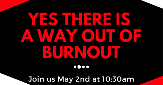 Yes There Is A Way Out of Burnout (Part 1)