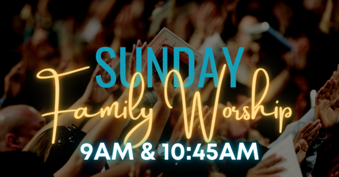 Sunday Morning Services | 9AM & 10:45AM