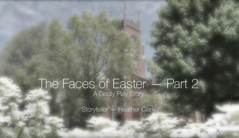 The Faces of Easter, Part 2