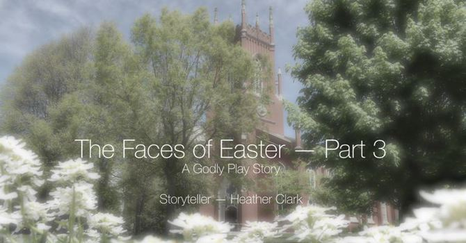The Faces of Easter, Part 3