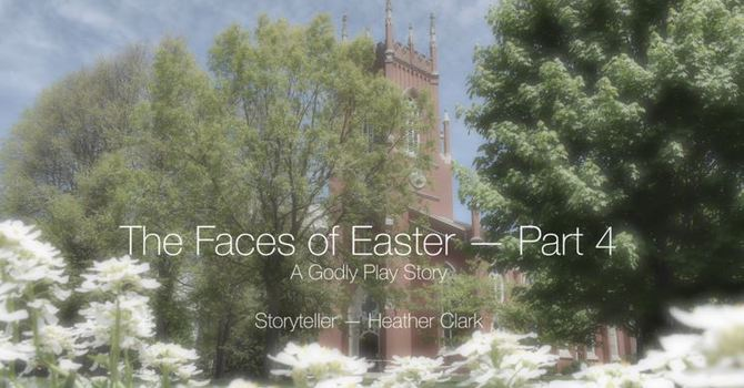 The Faces of Easter, Part 4