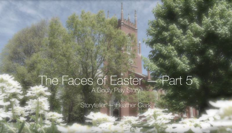 The Faces of Easter, Part 5