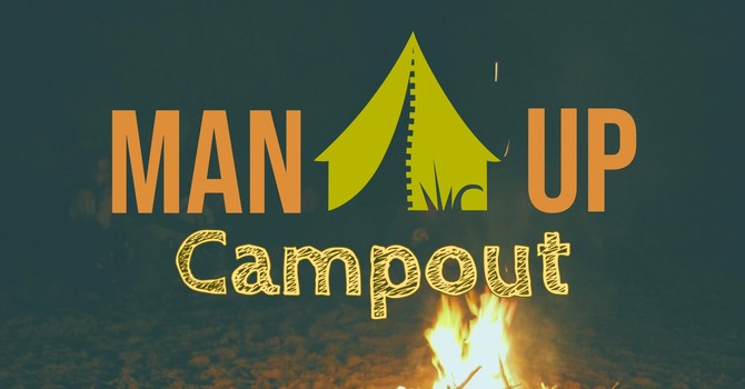 Man Up Camp Out