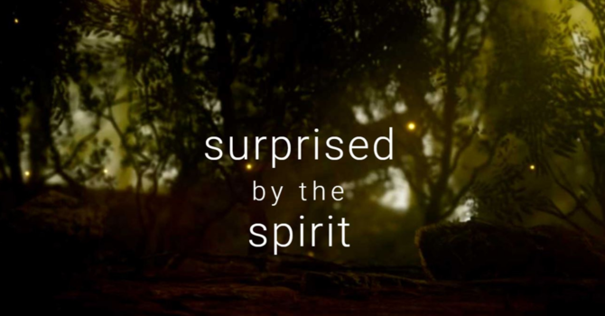 Join Surprised by the Spirit image