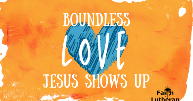 Boundless Love | Jesus Shows Up