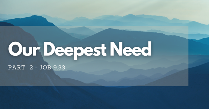 Our Deepest Need: Part 2