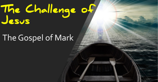 The Challenge of Jesus – The Gospel of Mark