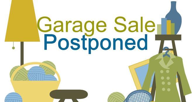 Garage Sale Postponed... image