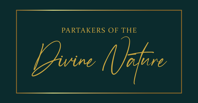 Partakers Of The Divine Nature