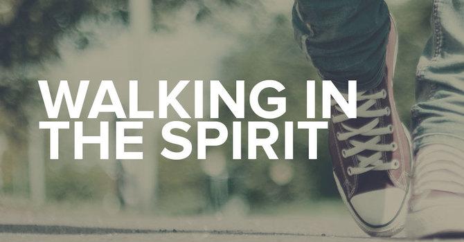 Walking in the Spirit image