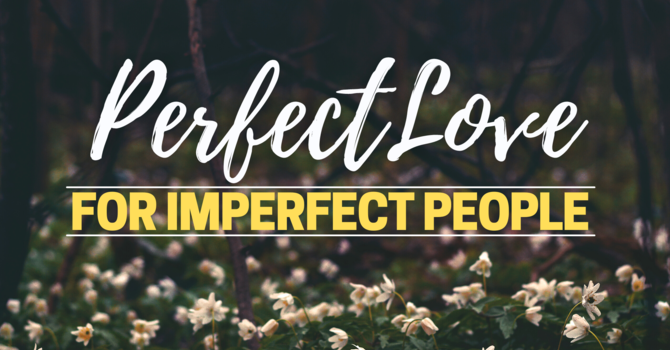 Perfect love for imperfect people image