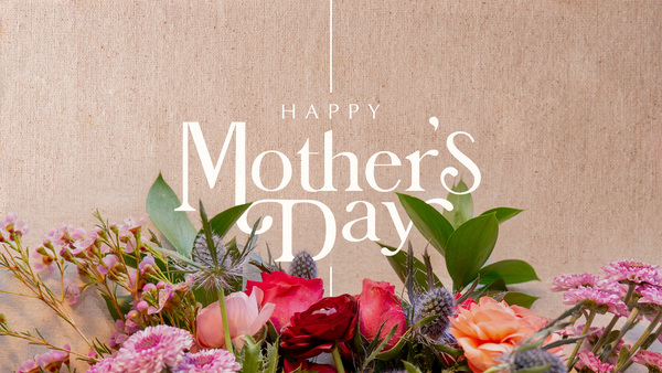 Wishing You A Happy Mothers Day!!!