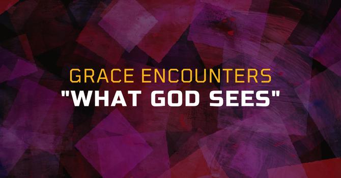 Grace Encounters - What God Sees | Pastor Albert Trask | New Life Christian Centre