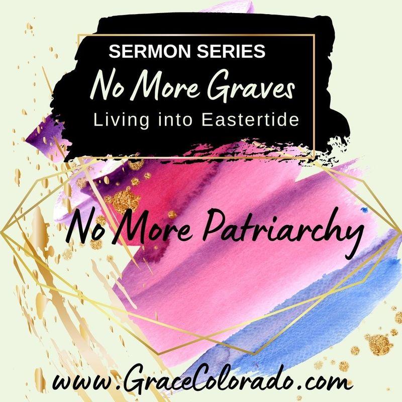 No More Graves: No More Patriarchy