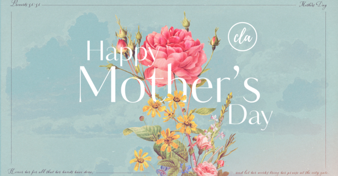 Mother's Day at CLA