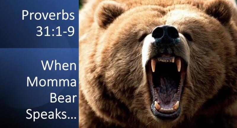 When Momma Bear Speaks | May 9, 2021 | 8 A.M. | Pastor Dockery
