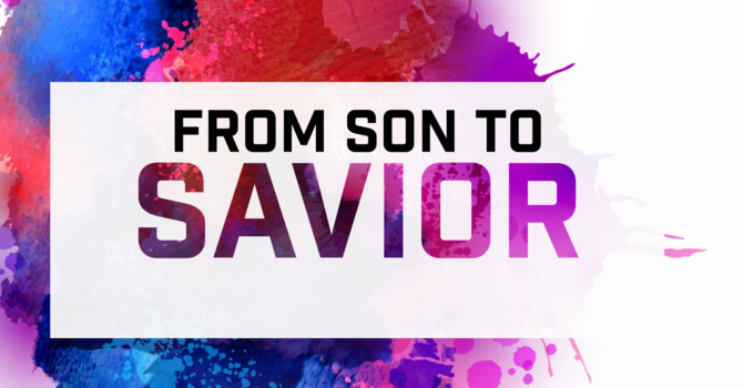 From Son to Savior