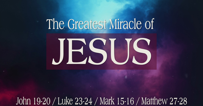 The Greatest Miracle of Jesus
