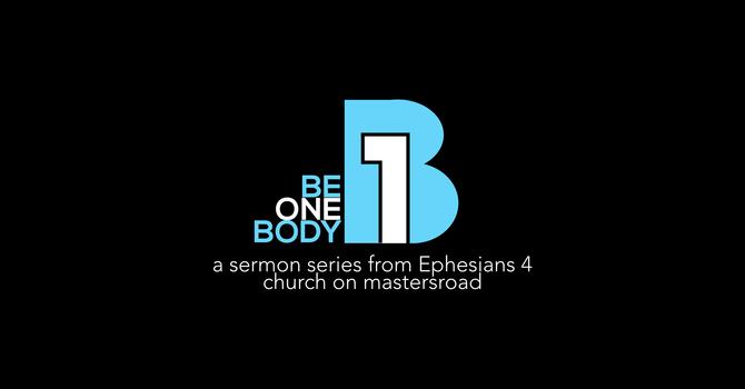 Be One Body | Week 2