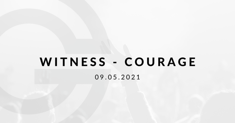 Witness - Courage