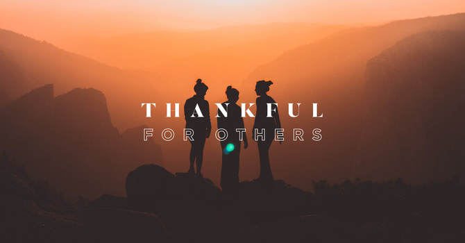 Thankful For Others