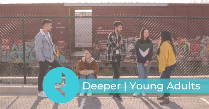 Deeper | Young  Adults