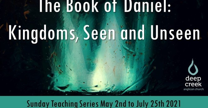 Daniel: Kingdoms, Seen and Unseen image