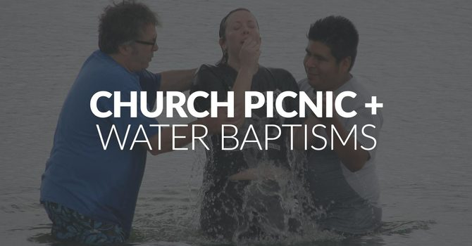Church Picnic and Water Baptisms