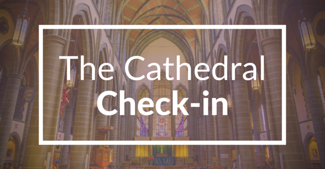The Cathedral Check-in: Grade 8 Banners