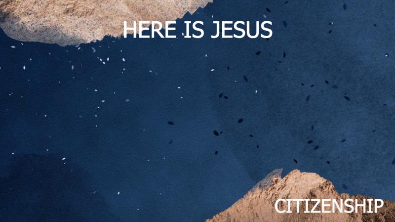 Here is Jesus