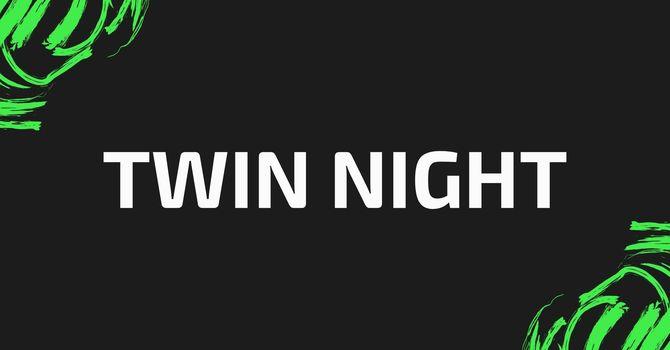 Twin Night