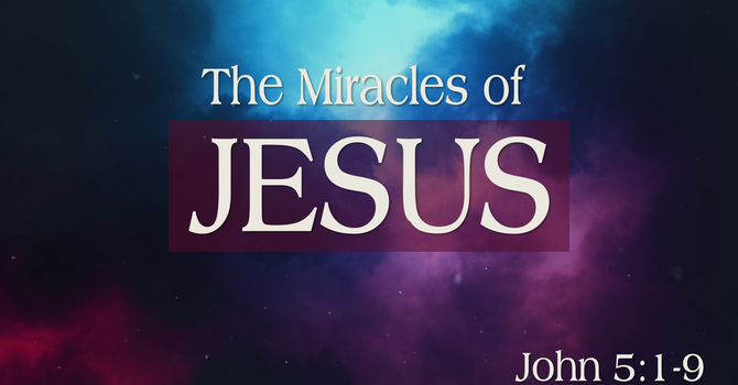 The Miracles of Jesus - Part 3