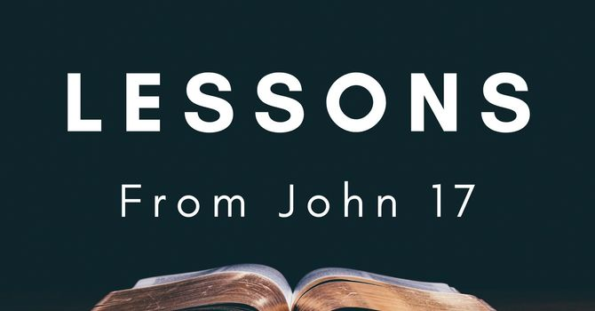 Lessons from John 17