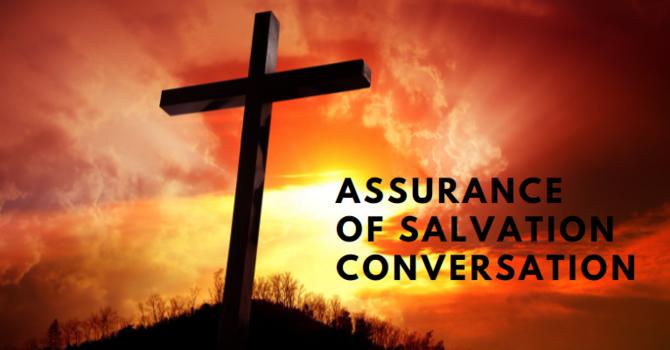 Assurance of Salvation Conversation Pt. 1