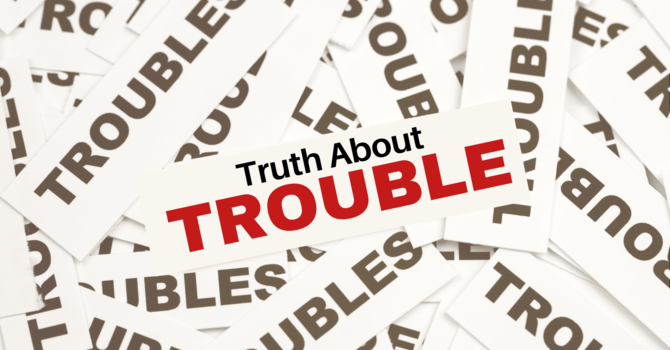 Truth About Trouble