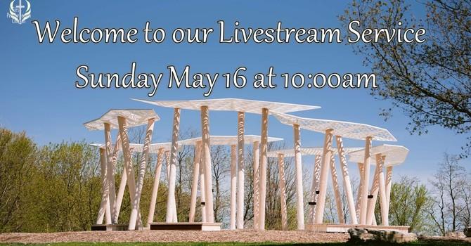 Sunday May 16 Livestream Service