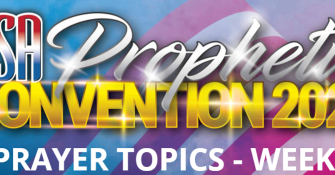 Prayer Topics - 2021 USA Prophetic Convention