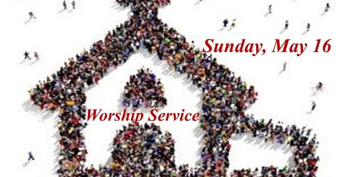 Sunday, May 16 Worship Service image