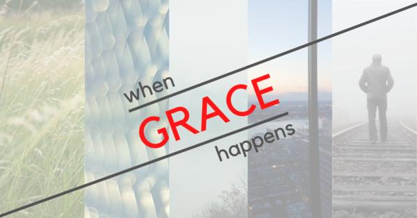 When Grace Happens